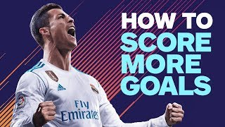 6 Ways to Score More Goals in FIFA 18
