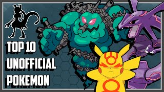 Top 10 Unofficial Pokemon You Probably Didn
