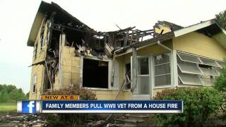 Family members risk lives to save WWII veteran from house fire