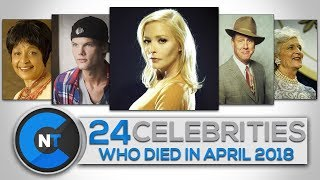 List of Celebrities Who Died In APRIL 2018 | Latest Celebrity News 2018 (Celebrity Breaking News)