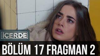 İçerde 17. Bölüm 2. Fragman