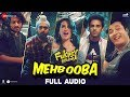 Mehbooba - Full Audio | Fukrey Returns |...mp3