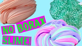 3 WAYS TO MAKE SLIME WITHOUT BORAX! How To Make Slime Without Borax