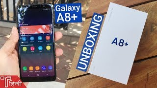 Samsung Galaxy A8+ (2018) Unboxing and Hands On review in HINDI [Specs, Price & Camera]