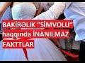 """BAKİRƏLIK """"SİMVOLU"""" haqqında İN...mp3"""
