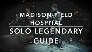 The Division 1.8.2 - SOLO GUIDE MADISON FIELD HOSPITAL LEGENDARY - Tactician Build incl. HUNTER