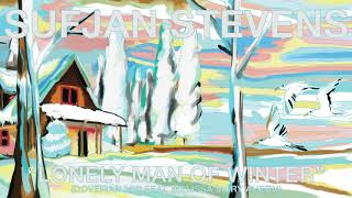 Sufjan Stevens - Lonely Man of Winter (Doveman Mix feat. Melissa Mary Ahern) [Official Audio]