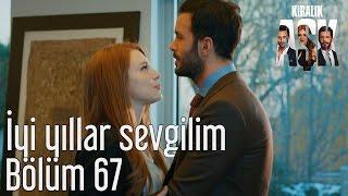 Kiralık Aşk 67. Bölüm - İyi Yıllar Sevgilim