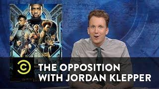 "The Trumpian Plot of ""Black Panther"" - The Opposition w/ Jordan Klepper"