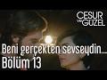 Cesur ve Güzel 13. Bölüm - Beni Gerç...mp3