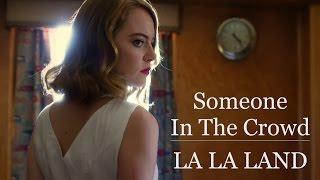Someone In The Crowd - La La Land (2016)