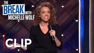 The Break with Michelle Wolf | Clip | Netflix