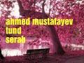 Ahmed mustafayev tund serabmp3