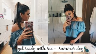 GET READY WITH ME - SUMMER DAY OUT
