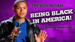 """""""Being Black In America"""" - Trevor Noah - (African American)"""
