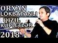 2018 ORXAN Lokbatanli | XİRİDARI Mest ...mp3