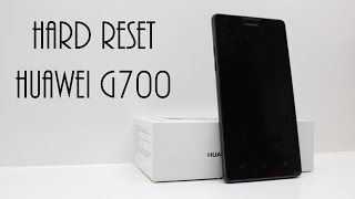 How to Hard Reset Huawei Ascend G700