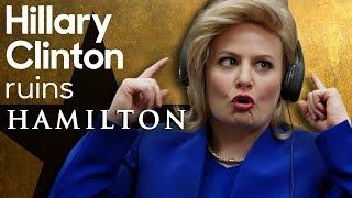 "Hillary Clinton Ruins ""Hamilton"""