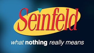 "Seinfeld: What ""Nothing"" Really Means"