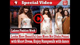 LFW2017 : Looks More Beautiful than Moon Hot Disha Patani with Short dress
