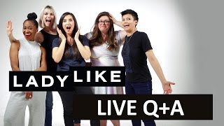Ladylike Is Live Answering Your Questions