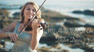 My Heart Will Go On (Titanic) Taylor Davis - Violin Cover