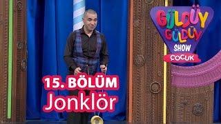 Güldüy Güldüy Show Çocuk 15. Bölüm, Jonklör