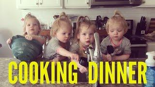 THE GIRLS HELP COOK DINNER
