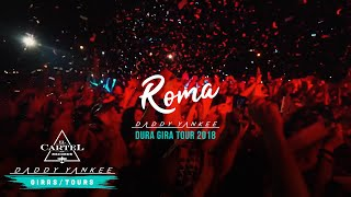 Daddy Yankee - Roma (La Gira Dura 2018)