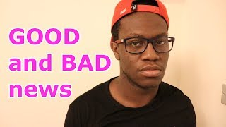I have GOOD news and BAD news... (IMPORTANT)