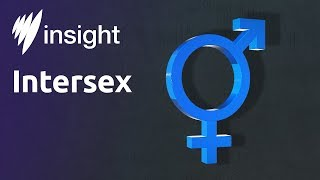 How do Intersex people navigate life and the medical system?
