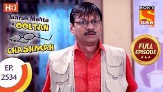 Taarak Mehta Ka Ooltah Chashmah - Ep 2534 - Full Episode - 16th August, 2018
