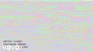 G-Eazy - Special Love (Audio) ft. Dakari