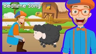 Bedtime Songs with Blippi   Baa Baa Black Sheep - Lullaby for Sleep