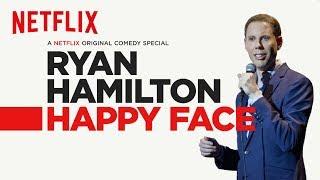 Ryan Hamilton: Happy Face | Official Trailer [HD] | Netflix