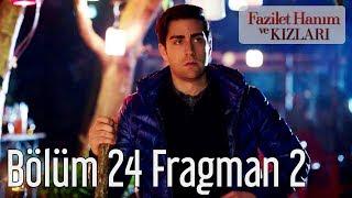 Fazilet Hanım ve Kızları 24. Bölüm 2. Fragman