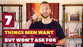 7 Things Men Want But Don
