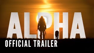 ALPHA - Official Trailer (HD)