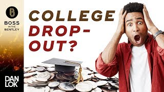 Should You Drop Out Of College - It