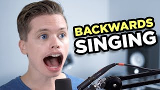 SINGING BACKWARDS
