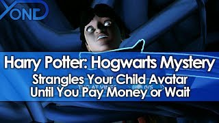 Harry Potter Hogwarts Mystery Strangles Your Child Avatar Until You Pay Money or Wait