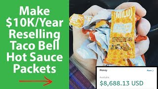 Make $10K/Year Reselling Taco Bell Hot Sauce Packets