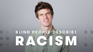 Blind People Describe Racism