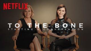 To The Bone | Starting a Conversation | Netflix