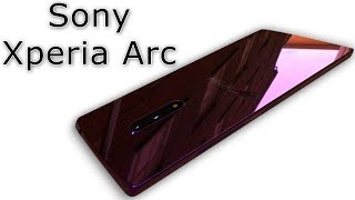 SONY Xperia Arc 2018 Edition - The Legend is Back ||xperia 2018 leak