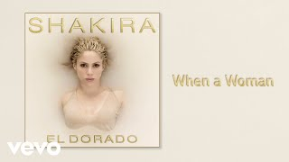 Shakira - When a Woman (Audio)