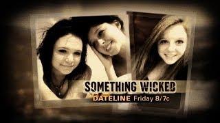 Dateline NBC ✹ SOMETHING WICKED ✹ Lesbian Sex Secret leads to the Murder of 16 Year Old Skylar Neese