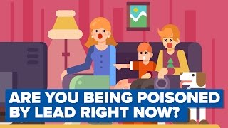 Are You Being Poisoned By Lead Right Now?