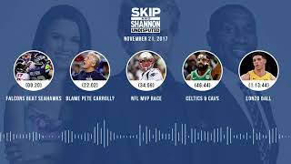 UNDISPUTED Audio Podcast (11.21.17) with Skip Bayless, Shannon Sharpe, Joy Taylor | UNDISPUTED