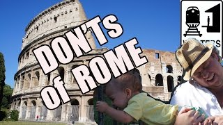Visit Rome - The DONT